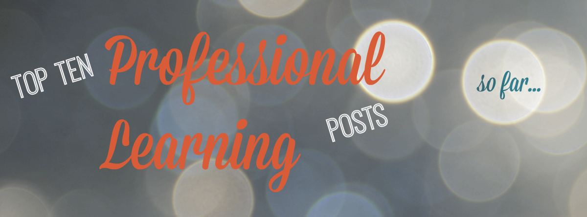 Headline for Top Ten Professional Learning Posts this Year