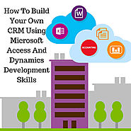 How to build your own CRM using Microsoft access and dynamics development skills