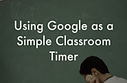 Using Google as a Simple Classroom Timer - Instructional Tech Talk