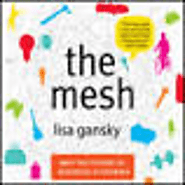 Age of Sharing (via the Mesh & What's Mine Is Yours: The Rise of Collaborative Consumption