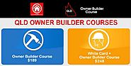 Why Not Equip Yourself With A QLD Owner Builder Online Course and Get Benefitted in More Ways Than One?
