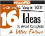 Starting a Blog in 2013? 16 Ideas to Avoid Complete & Utter Failure (Infographic) by Pinterest