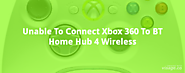Unable To Connect Xbox 360 To BT Home Hub 4 Wireless - Resolved | Fixithere