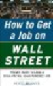 How to Get a Job on Wall Street: Proven Ways to...
