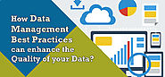 How Data Management Best Practices can enhance the Quality of your Data?