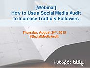 How to Use a Social Media Audit to Increase Traffic and Followers