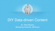 Do It Yourself Data Driven Content - by Dr. Pete Meyers