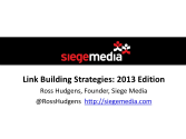 Link Building Strategies: 2013 Edition - by Ross Hudgens