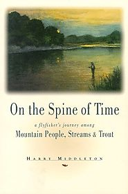 On the Spine of Time: A Flyfisher's Journey Among Mountain People, Streams & Trout (The Pruett Series)