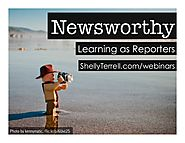 RESOURCES FOR NEWS LITERACY | Newsworthy! Learning as a Digital Reporter for a Class News Site