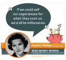 """If we could sell our experiences for what they cost us, we'd all be millionaires."" --Pauline Phillips (aka Abigail V..."
