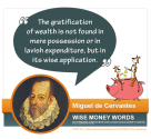 """The gratification of wealth is not found in mere possession or in lavish expenditure, but in its wise application."" ..."