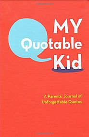 Quotable Kid - Quotes For Parents (Cool Book)