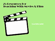 25 Resources For Teaching With Movies And Film