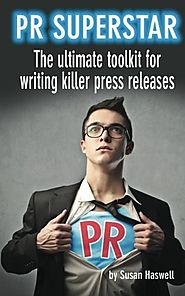 PR Superstar: The ultimate toolkit for writing killer press releases