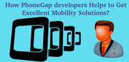 How PhoneGap developers Helps to Get Excellent Mobility Solutions?