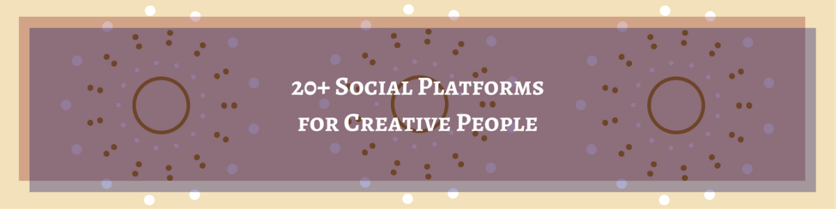 Headline for 20+ Social Platforms for Creative People
