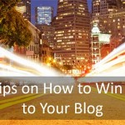 3 In-depth Tips on How to Win More Traffic to Your Blog