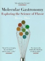 Molecular Gastronomy: Exploring the Science of Flavor (Arts and Traditions of the Table: Perspectives on Culinary His...