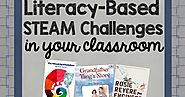 Literacy Based STEAM Challenges | Teacher Stuff