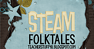 Top 3 Folktales that Integrate STEAM | Teacher Stuff