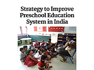 Strategy to Improve Preschool Education System in India