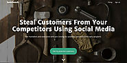 Steal Customers From Your Competitors Using Social Media