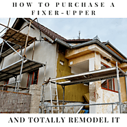 How To Buy A Fixer-Upper And Totally Remodel It: A Comprehensive Guide