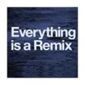 @remixeverything Everything is a Remix