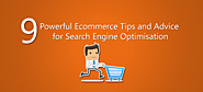9 Powerful Ecommerce Tips and Advice for Search Engine Optimisation