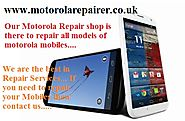 Motorola Phone Repair Shop London | www.motorolarepairer.co.uk