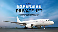 Who Has the Most Expensive Private Jet in the World?