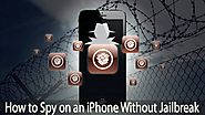 How to Spy on an iPhone Without Jailbreak