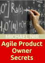 Agile Product Owner Secrets Valuable Proven Results for Agile Management Revealed (Project Management)(The Leadership...