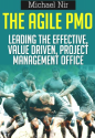 Best Business: The Agile PMO - Leading the Effective, Value Driven, Project Management Office, a practical guide (Prj...