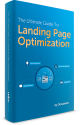 The Ultimate Guide to Landing Page Optimization