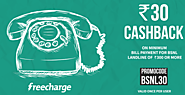 Rs. 30 Cashback on Payment of Min. BSNL Landline Bills Of Min. Rs.300 - Freecharge