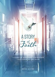 A Story of Faith: A Story of Hope and Inspiration That Unlocks the Door Paperback – July 21, 2015