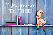 50 Handmade Toys For Kids - Dirt and Boogers