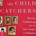 Interview: Kathryn Joyce, Author Of 'The Child Catchers' : NPR
