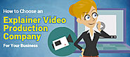 How to Choose an Explainer Video Production Company For Your Startup