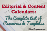 Editorial & Content Calendars - Complete List of Resources & Templates
