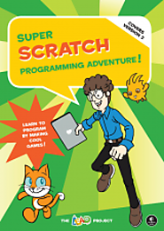 Super Scratch Programming Adventure! | No Starch Press