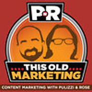 PNR: This Old Marketing | Content Marketing with Joe Pulizzi and Robert Rose by Content Marketing Institute(CMI) Podc...