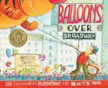 Balloons over Broadway: The True Story of the Puppeteer of Macy's Parade (Bank Street College of Education Flora Stie...