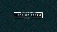 Global Success Achieved Locally - Uber Ice Cream Campaign - Thoughts on marketing, social & business