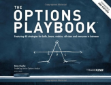 The Options Playbook, Expanded 2nd Edition: Featuring 40 strategies for bulls, bears, rookies, all-stars and everyone...