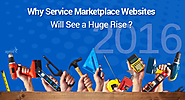 Why Service Marketplace Websites Will See A Huge Rise In 2016?