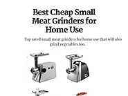 Best Cheap Small Meat Grinders for Home Use