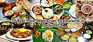 20 Best Pure Vegetarian Restaurants in Delhi & NCR